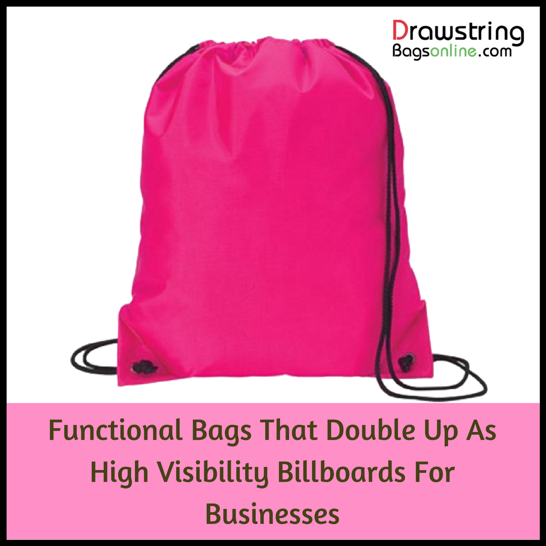Drawstring Bags Functional That Double Up As High