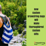 How Custom Drawstring Bags Will Make Thoroughbred Custom Gifts