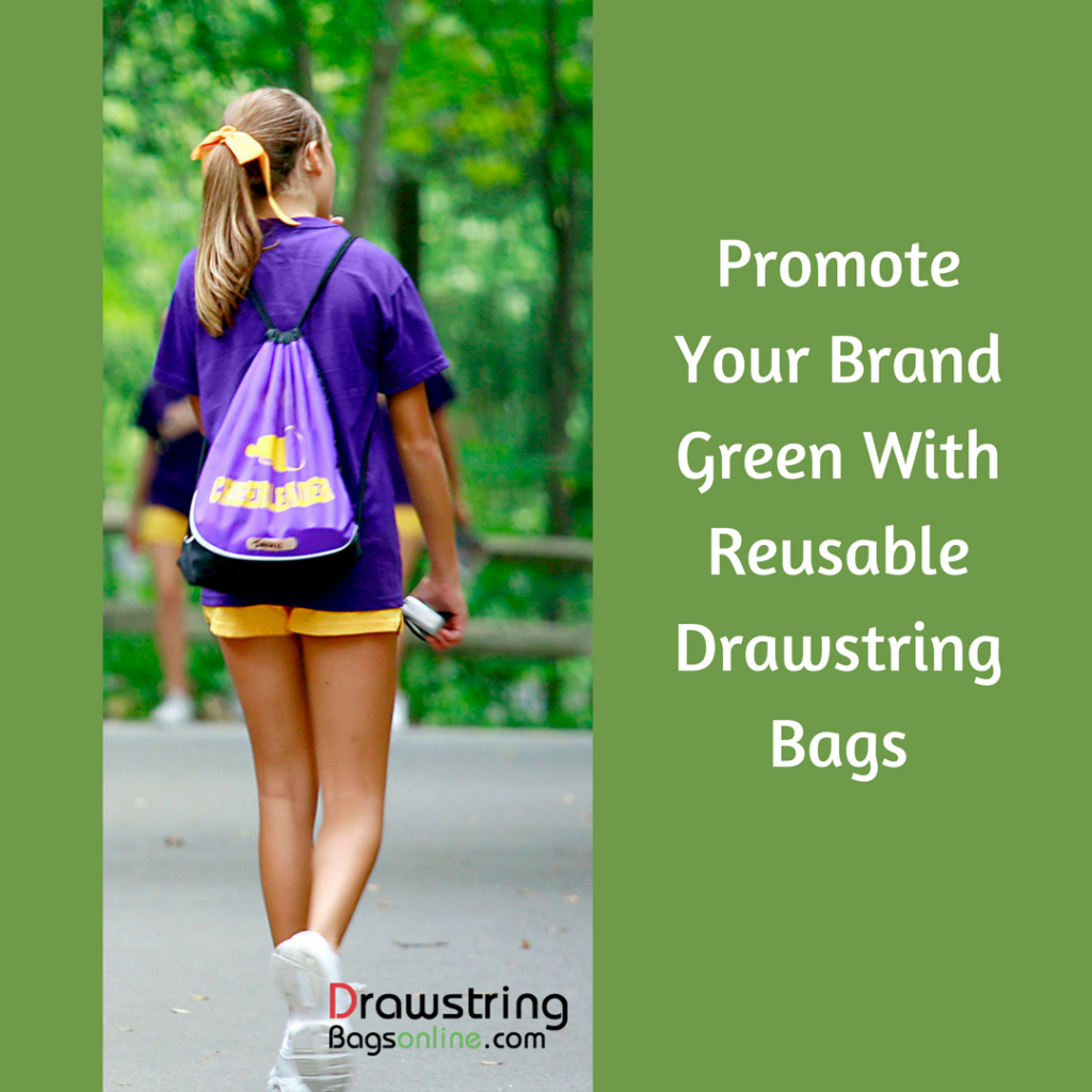 Promote Your Brand Green With Reusable Drawstring Bags