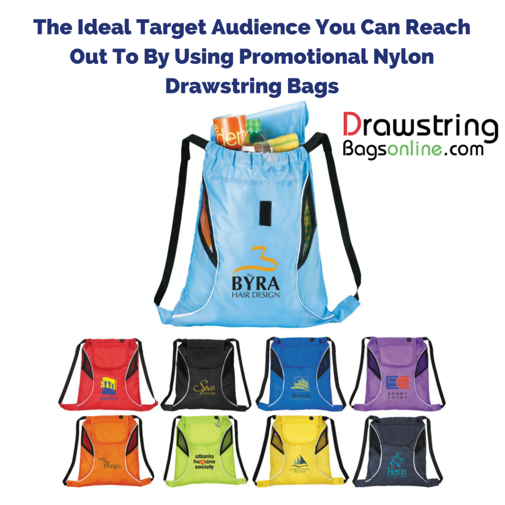 The Ideal Target Audience You Can Reach Out To By Using Promotional Nylon Drawstring Bags