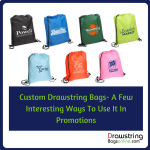 Custom Drawstring Bags- A Few Interesting Ways To Use It In Promotions