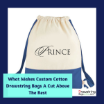 What Makes Custom Cotton Drawstring Bags A Cut Above The Rest