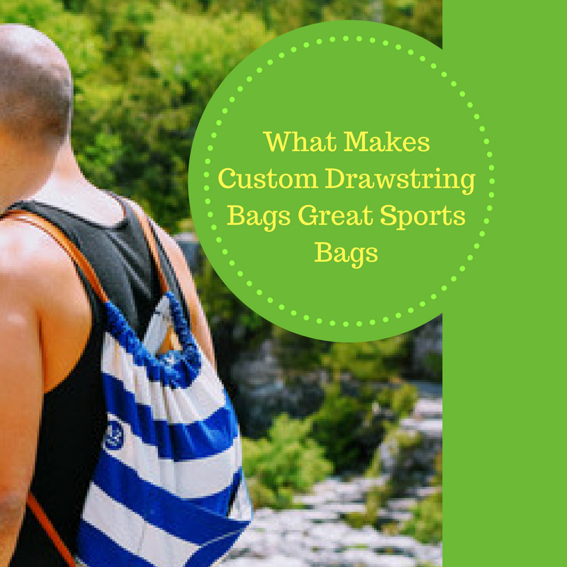 What Makes Custom Drawstring Bags Great Sports Bags